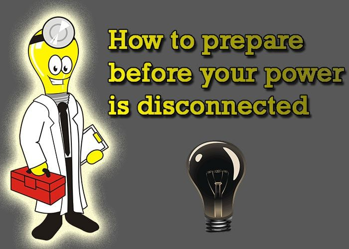 How to prepare before your power is disconnected